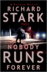 Nobody Runs Forever - Richard Stark