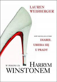 W pogoni za Harrym Winstonem - Lauren Weisberger