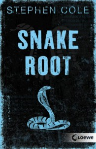 Snakeroot - Stephen Cole, Ursula Höfker