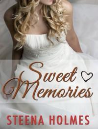 Sweet Memories - Steena Holmes