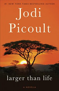 Larger Than Life (Novella) - Jodi Picoult