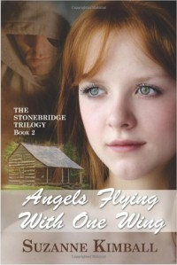 Angels Flying With One Wing (The Stonebridge Trilogy, #2) - Suzanne Kimball
