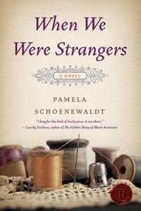 When We Were Strangers - Pamela Schoenewaldt