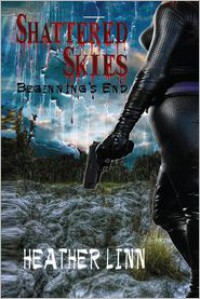 Shattered Skies: Beginning's End - Heather Ann Linn