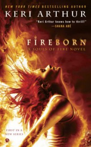 Fireborn: A Souls of Fire Novel - Keri Arthur