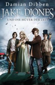 Jake Djones und die Hüter der Zeit (History Keepers #1) - Damian Dibben