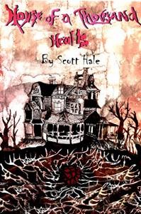 House of a Thousand Hearts - Scott Hale