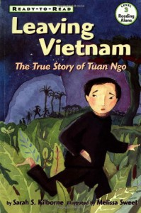 Leaving Vietnam: The Journey Of Tuan Ngo (Ready to Read) - Sarah S. Kilborne, Melissa Sweet