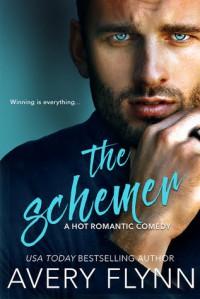 The Schemer (A Hot Romantic Comedy) (Harbor City) - Avery Flynn