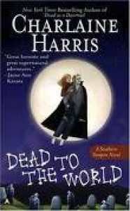 Dead to the World (Southern Vampire Mysteries, Book 4) Publisher: Ace - Charlaine (Author);  Harris