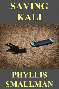 Saving Kali - Phyllis Smallman