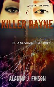 Killer Rayne (The Rayne Whitmore Series Book 2) - Alanna Faison