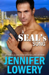 A SEAL's Song (SEAL Team Alpha Book 1) - Jennifer Lowery