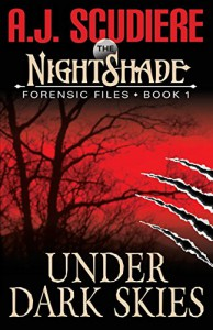 The NightShade Forensic Files: Under Dark Skies (Book 1) (Volume 1) - A.J. Scudiere
