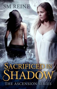 Sacrificed in Shadow (Ascension #1) - S.M. Reine
