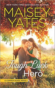 Tough Luck Hero (Copper Ridge) - Maisey Yates