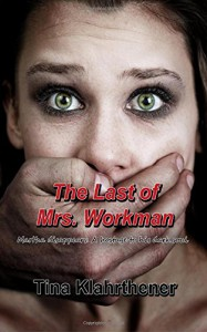 The Last Of Mrs. Workman - Tina Klahrthener