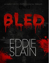 Bled - Eddie Slain