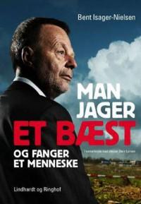 Man jager et bæst og fanger et menneske - Bent Isager-Nielsen