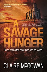 A Savage Hunger (Paula Maguire 4) - Claire McGowan