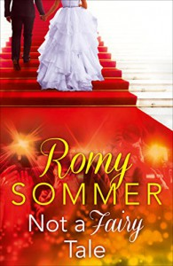 Not a Fairy Tale: HarperImpulse Contemporary Romance - Romy Sommer