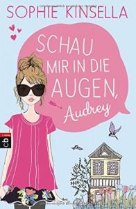 Schau mir in die Augen, Audrey - Sophie Kinsella, Anja Galic