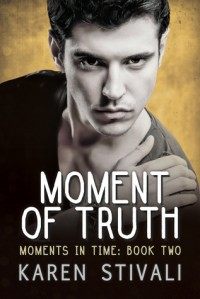 Moment of Truth - Karen Stivali