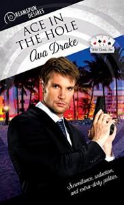 Ace in the Hole (Dreamspun Desires Book 13) - Ava Drake