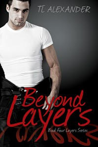 Beyond Layers: Layer Series Book Four (Layers Series 4) - TL Alexander, Hot Trees Editing