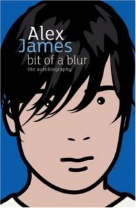 Bit of a Blur: The Autobiography - Alex James