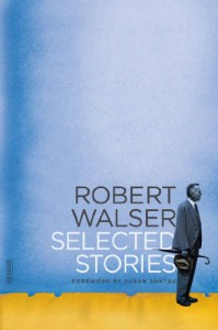 Selected Stories - Robert Walser, Susan Sontag, Christopher Middleton