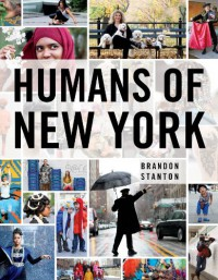 Humans of New York - Brandon Stanton