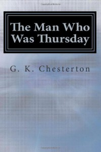 The Man Who Was Thursday: A Nightmare - G.K. Chesterton