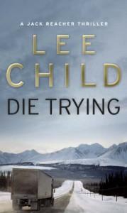 Die Trying  - Lee Child