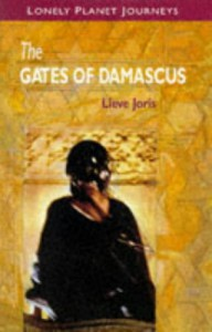 The Gates of Damascus - Lieve Joris
