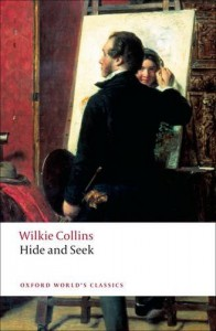 Hide and Seek (Oxford World's Classics) - Wilkie Collins, Catherine Peters