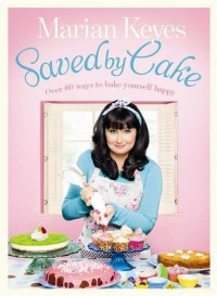 Saved by Cake - Marian Keyes