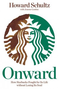 Onward: How Starbucks Fought for Its Life without Losing Its Soul - 'Howard Schultz',  'Joanne Gordon'