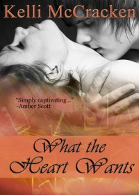 What the Heart Wants (Soulmate, #1) - Kelli McCracken