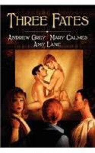 Three Fates - Andrew  Grey, Mary Calmes, Amy Lane