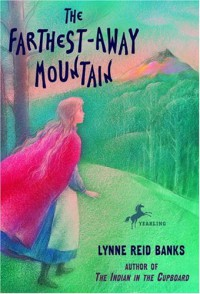 The Farthest-Away Mountain - Lynne Reid Banks, Victor G. Ambrus, Ambers Ambrus