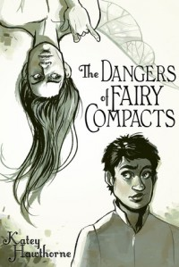 The Dangers of Fairy Compacts (Love is Always Write) - Katey Hawthorne