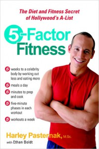 5-Factor Fitness: The Diet and Fitness Secret of Hollywood's A-List - M.Sc.,  Harley Pasternak, M.Sc.,  Harley Pasternak, Ethan Boldt