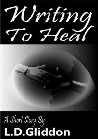 Writing To Heal - Lee Gliddon