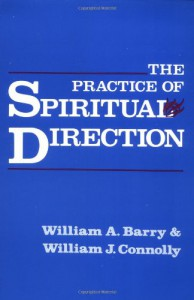 The Practice of Spiritual Direction - William A. Barry