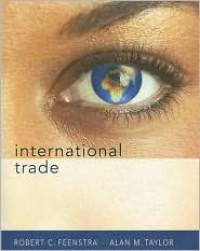 International Trade - Robert C. Feenstra, Alan M. Taylor