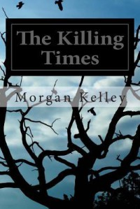 The Killing Times - Morgan Kelley