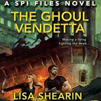 The Ghoul Vendetta: An SPI Files Novel - Audible Studios, Lisa Shearin, Johanna Parker