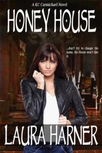 Honey House - Laura Harner