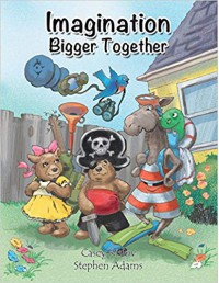 Imagination Bigger Together - Casey Rislov, Stephen Adams
